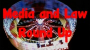 Media and Law Round Up